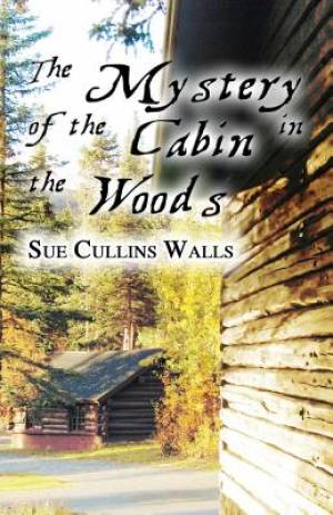 The Mystery of the Cabin in the Woods