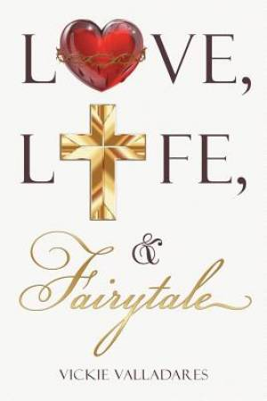 Love, Life, & Fairytale