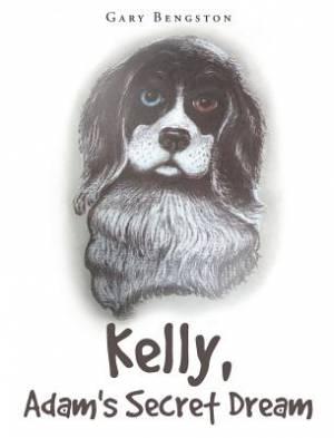 Kelly, Adam's Secret Dream