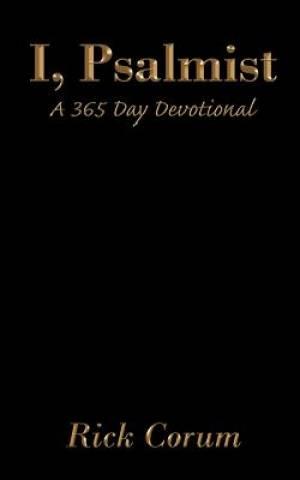 I, Psalmist: A 365 Day Devotional