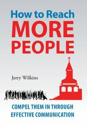 How to Reach More People: Compel Them In Through Effective Communication
