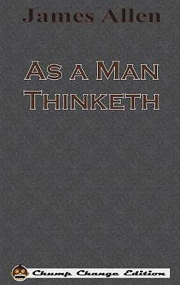 As a Man Thinketh (Chump Change Edition)