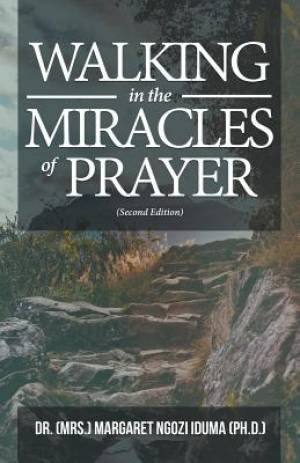 Walking in the Miracles of Prayer (Second Edition)