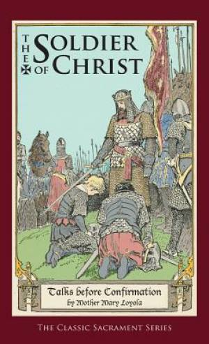 Soldier of Christ: Talks Before Confirmation