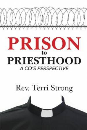 From Prison To Priesthood: A Co's Perspective