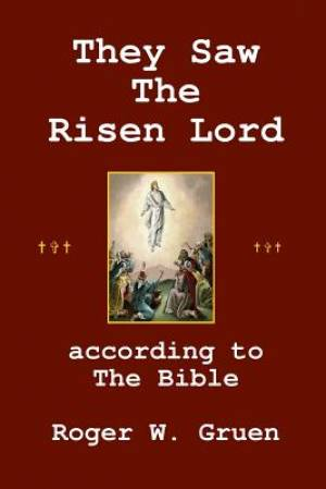 They Saw The Risen Lord