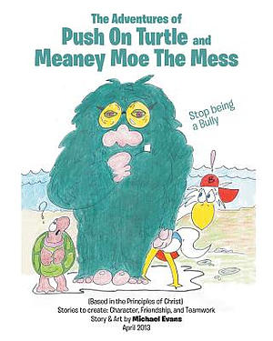The Adventures of Push on Turtle and Meaney Moe the Mess