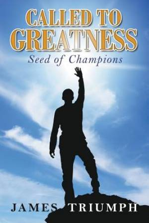 Called to Greatness: Seeds of Champions