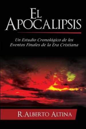 El Apocalipsis: Un estudio cronol