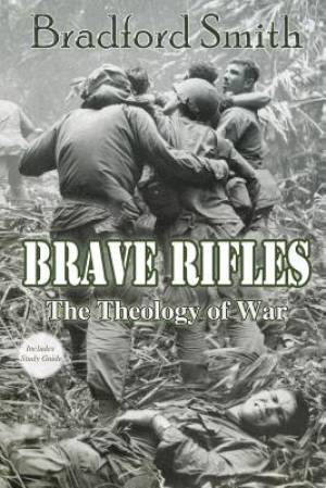 Brave Rifles: The Theology of War