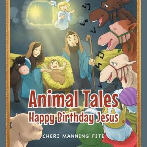 Animal Tales: Happy Birthday Jesus