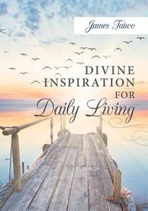 Divine Inspiration For Daily Living