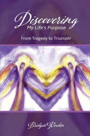Discovering My Life's Purpose: From Tragedy to Triumph!