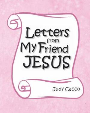Letters from My Friend Jesus