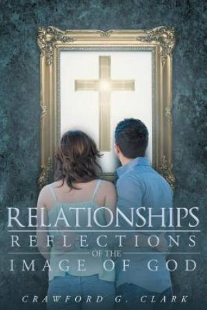Relationships-Reflection of the Image of God