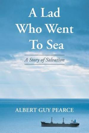 A Lad Who Went To Sea: A Story of Salvation