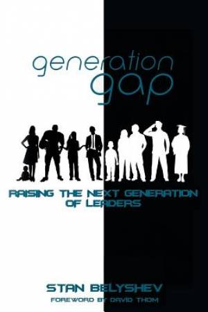 Generation Gap: Raising the Next Generation of Leaders