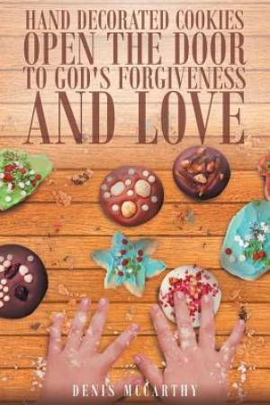 Hand Decorated Cookies Open the Door to God's Forgiveness and Love