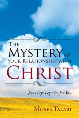 THE MYSTERY OF YOUR RELATIONSHIP WITH CHRIST