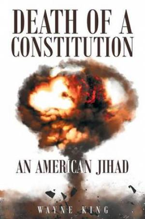 Death of a Constitution: An American Jihad