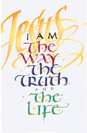 I Am The Way The Truth and The Life Tracts