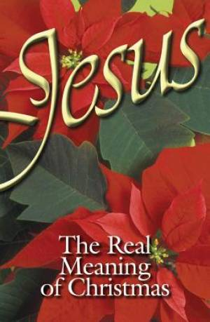 Jesus, The Real Meaning Of Christmas (Pack Of 25)
