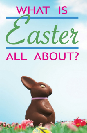 What Is Easter All About? (Pack Of 25)