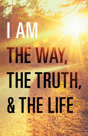 I Am The Way, The Truth, And The Life (Pack Of 25)