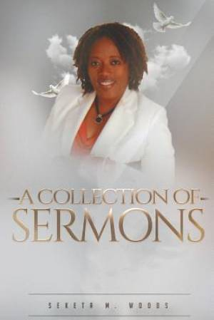 A COLLECTION OF SERMONS