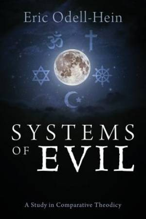 Systems of Evil: A Study in Comparative Theodicy