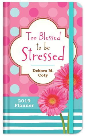 2019 Planner Too Blessed to Be Stressed