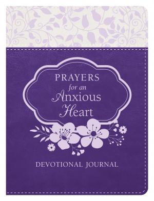 Prayers for an Anxious Heart Devotional Journal