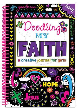 Doodling My Faith: A Creative Journal for Girls
