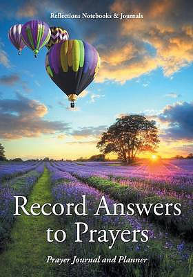 Record Answers to Prayers. Prayer Journal and Planner