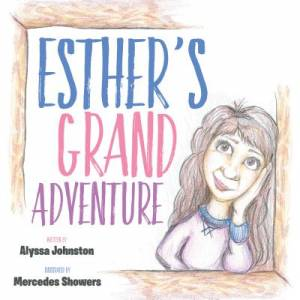 Esther's Grand Adventure