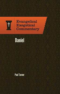 Evangelical Exegetical Commentary: Daniel