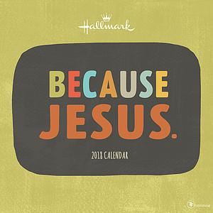 Because Jesus 2018 Wall Calendar