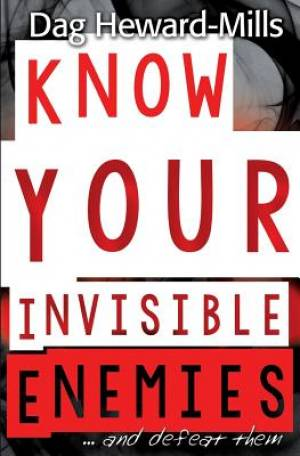 Know Your Invisible Enemies