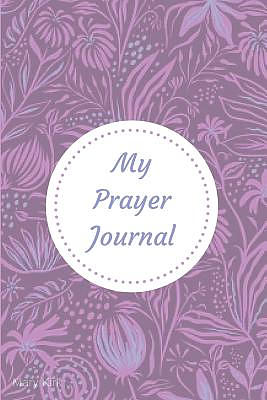 "My Prayer Journal: 6"" X 9,"" Guided Prayer Journal, Lined Pages, Add Corresponding Scripture, Prayer of Praise - Lavender"