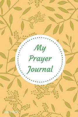 My Prayer Journal: 6 X 9, Guided Prayer Journal, Lined Pages, Add Corresponding Scripture, Prayer of Praise - Orange