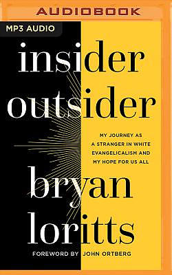 Insider Outsider: My Journey as a Stranger in White Evangelicalism and My Hope for Us All