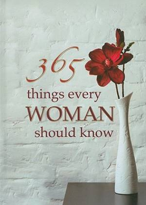365 Things Every Woman Shouldknow144 Pages Hb