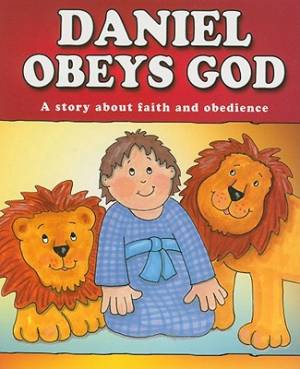 Daniel Obeys God Board Book