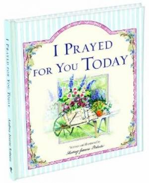 I Prayed For You Today             Spiritlifters Gift Book