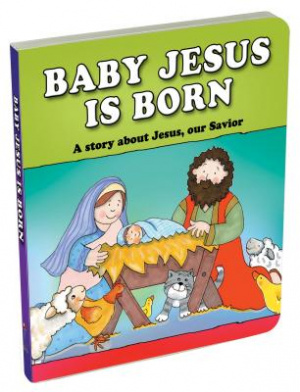 Baby Jesus Is Born Board Book