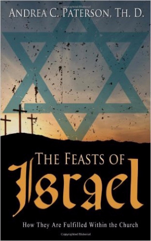 The Feasts of Israel: How They Are Fulfilled Within the Church