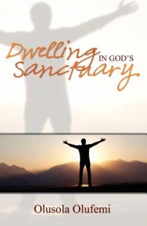 Dwelling in God's Sancturay