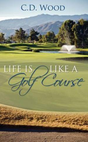 Life Is Like a Golf Course
