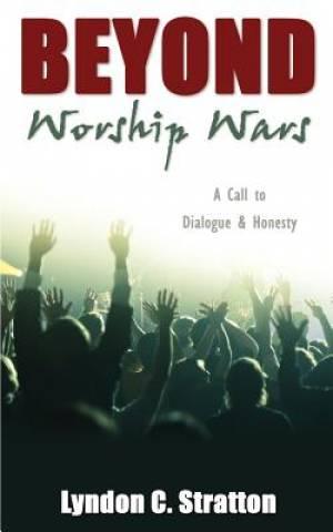 Beyond Worship Wars