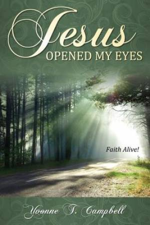 Jesus Opened My Eyes